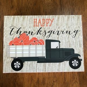 Other - HAPPY THANKSGIVING pumpkin truck block sign